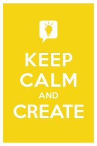 stay calm and create