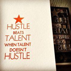 hustle beats talent quote