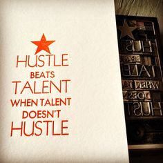 hustle beats talent quote