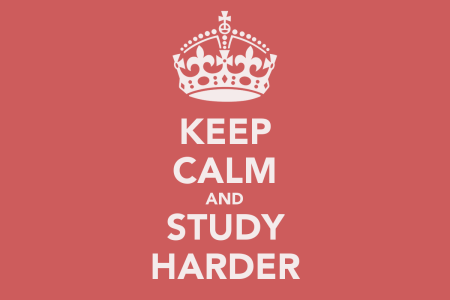 keep calm and study harder