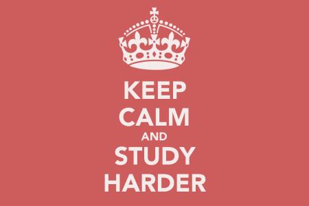 keep calm and study harder