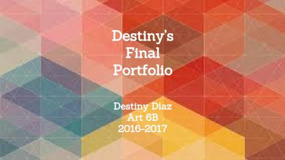 Destiny Diaz - FINAL PORTFOLIO (1)