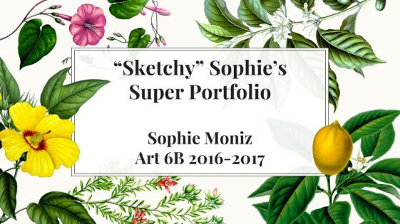 Sophie Moniz 6B Final Portfolio (2)
